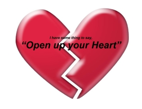 Open up you Heart